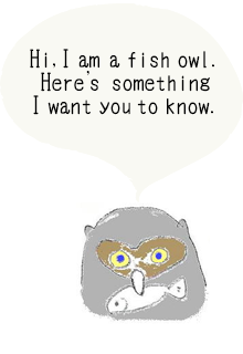 Fish owls ask you a favor.